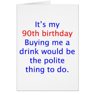 90 buy me a drink greeting cards