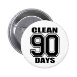 90 days  clean black pinback button