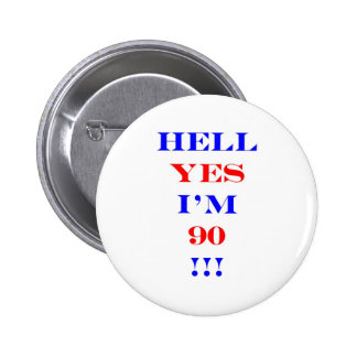 90 Hell yes Pin