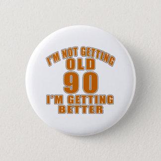 90 I Am Getting Better Pinback Button