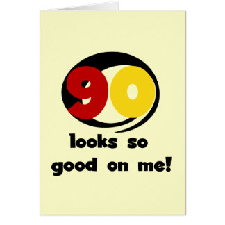 90 Looks So Good On Me T-shirts and Gifts Greeting Card