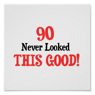 90 Never Looked This Good! Poster