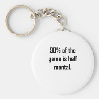 90 Of The Game Is Half Mental Keychain
