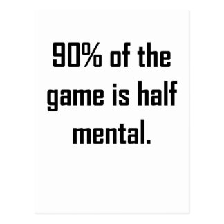90% Of The Game Is Half Mental Postcard