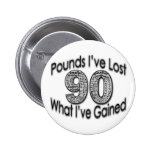 90 Pounds Lost Button