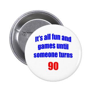 90 Someone turns 90 Pin