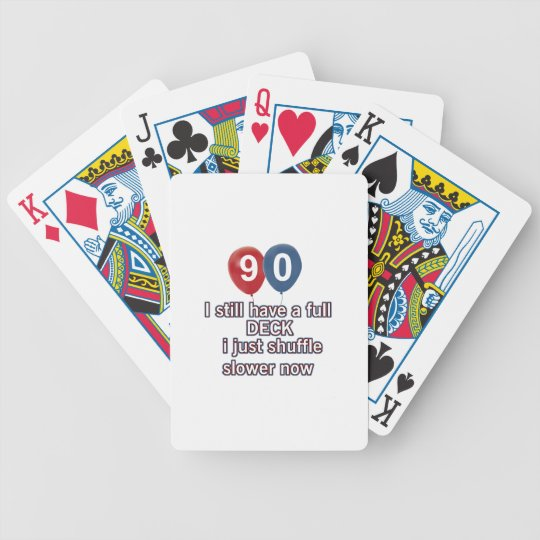 90 Year Funny Birthday Designs Bicycle Playing Cards Zazzle