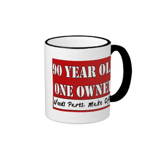 90 Year Old, One Owner - Needs Parts, Make Offer Coffee Mugs