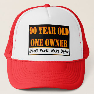 90 Year Old, One Owner - Needs Parts, Make Offer Trucker Hat