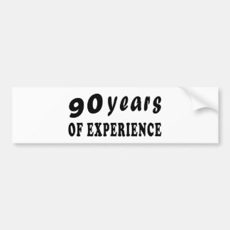 90 years of experience bumper sticker