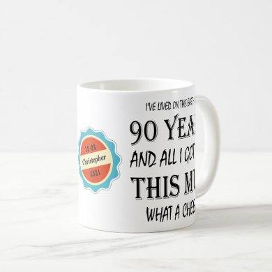 90th Birthday 90 Years Old Fun Cheek Personalized Coffee Mug