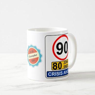 90th Birthday 90 Years Old Funny Crisis Road Sign Coffee Mug