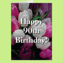 90th Birthday card with pink tulip flower bouquet