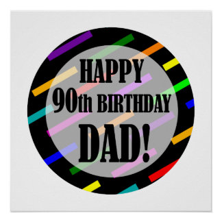 90th Birthday For Dad Poster