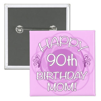 90th Birthday For Mom Pinback Button