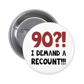 90th Birthday Gag Gift Pinback Button