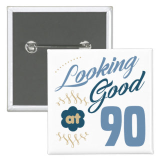 90th Birthday Looking Good Pinback Button