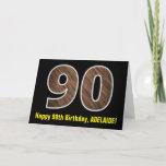 "[ Thumbnail: 90th Birthday: Name + Faux Wood Grain Pattern ""90"" Card ]"