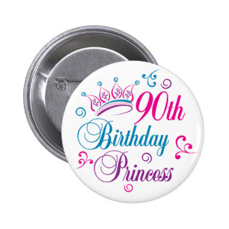 90th Birthday Princess Pinback Button