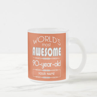 90th Birthday Worlds Best Fabulous Flame Orange Frosted Glass Coffee Mug