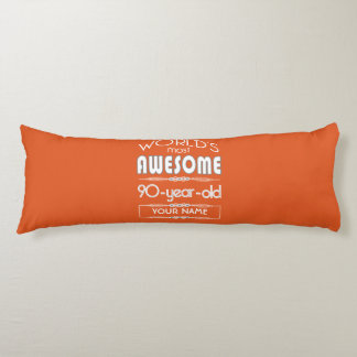 90th Birthday Worlds Best Fabulous Flame Orange Body Pillow