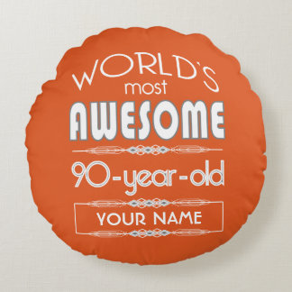 90th Birthday Worlds Best Fabulous Flame Orange Round Pillow