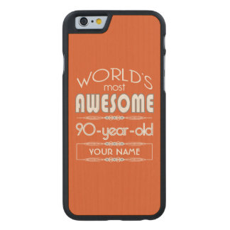 90th Birthday Worlds Best Fabulous Flame Orange Carved® Maple iPhone 6 Case