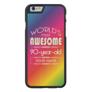 90th Birthday Worlds Best Fabulous Rainbow Carved® Maple iPhone 6 Slim Case