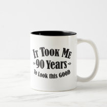 90th it took me ninety 90 years to look this good Two-Tone coffee mug