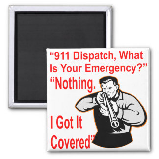 911 Dispatch What Is Your Emergency Magnet