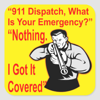 911 Dispatch What Is Your Emergency Square Sticker