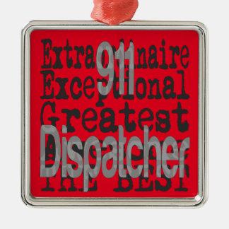 911 Dispatcher Extraordinaire Metal Ornament