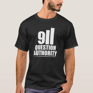 911 QUESTION AUTHORITY T-Shirt