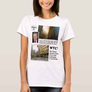 911 Truth WTC7 Pull It tshirt