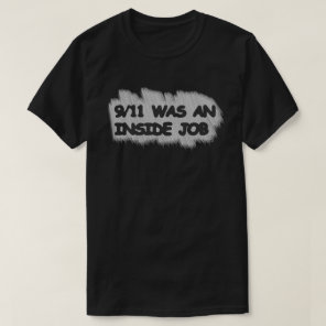911 was an inside job T-Shirt