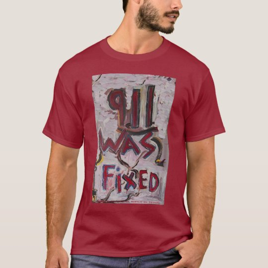 911 WAS FIXED WHITE T-Shirt
