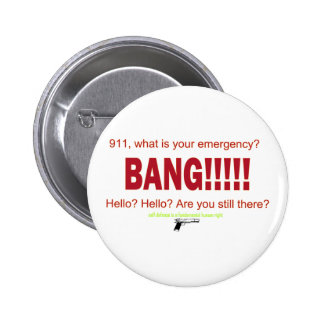 911, what is your emergency? pinback button