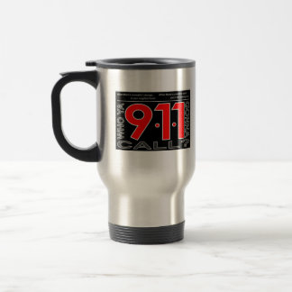 """911 """"Who Ya Gonna Call?"""" Travel Mug"""