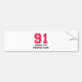 91 Aged To Perfection Birthday Design Car Bumper Sticker