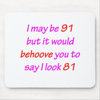91 Behoove You Mouse Pad