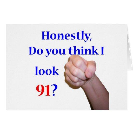 91 Do I Look 91? Card