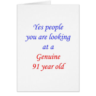 91  Genuine 91 Year Old Greeting Cards