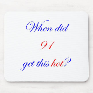 91 Hot Mouse Pad