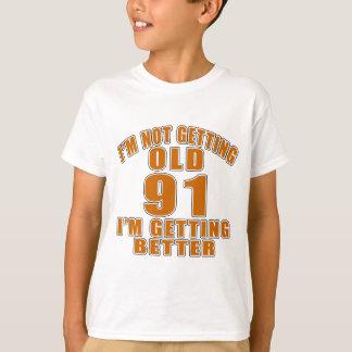 91 I Am Getting Better T-Shirt