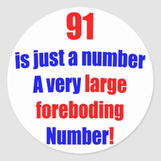 91 Is just a number Classic Round Sticker