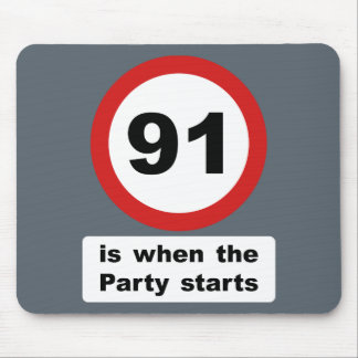 91 is when the Party Starts Mouse Pad
