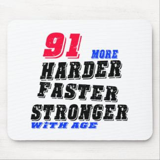 91 More Harder Faster Stronger With Age Mouse Pad