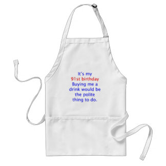91 Polite thing to do Adult Apron