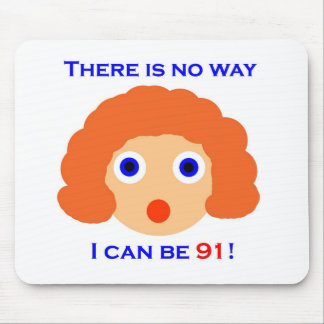 91 There is no way Mouse Pad