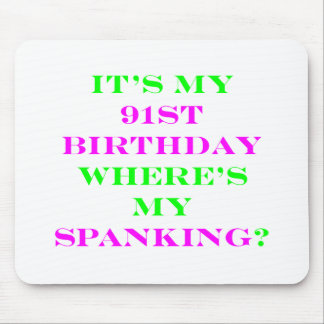 91 Where's my spanking? Mouse Pad